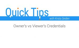 Quick Tips: Owner's vs Viewer's Credentials