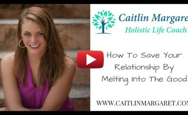 How to save your relationship by melting into the good